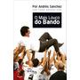 Livro O Mais Louco Do Bando Andrés Sanchez (corinthians)