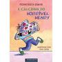 Livro Calcinha Do Horrivel Henry Francesca Simon