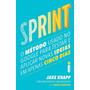 Sprint O Método Usado No Google Para Testar E Aplicar Nov