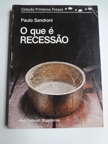 Livro Coleção Primeiros Passos N° 1 O Que É Recessão Original