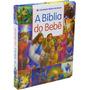 A Bíblia Do Bebê Infantil Ilustrada Capa Dura Almofadada