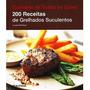 Livro 200 Receitas De Grelhados Suculentos