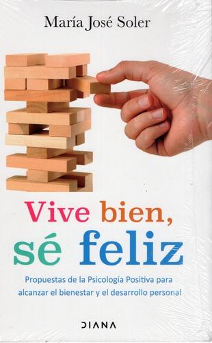 Libro: Vive Bien , Se Feliz /  María José Soler