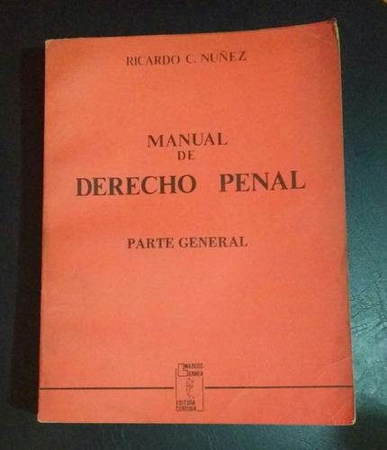 Manual De Derecho Penal. Parte General. Ricardo C. Nuñez