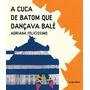 Cuca De Batom Que Dancava Bale, A