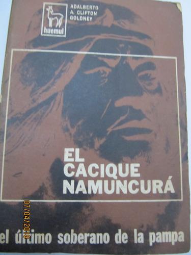 El Cacique Namuncura Clifton Goldney  1963