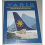Livro Varig Uma Estrela Brasileira