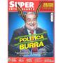 Super Interessante: Por Que Nossa Política É Tão Burra