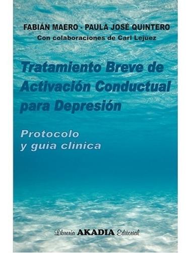 Tratamiento Breve De Activación Conductual Para La Depresion