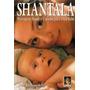 Massagem Infantil Carinho Saúde E Amor Para O Seu Bebê