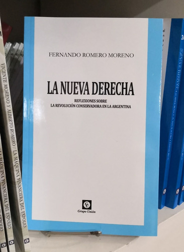 La Nueva Derecha - Fernando Romero Moreno - Grupo Unión