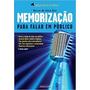 Livro Memorizaçao Para Falar Em Publ Marcos Da Costa Go
