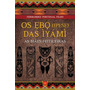 Ebo(ipese) Das Iyami, os As Mães Feiticeiras