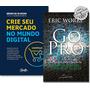 Kit Crie Seu Mercado No Mundo Digital Go Pro