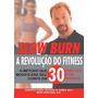 Livro: Slow Burn: A Revolução Do Fitness