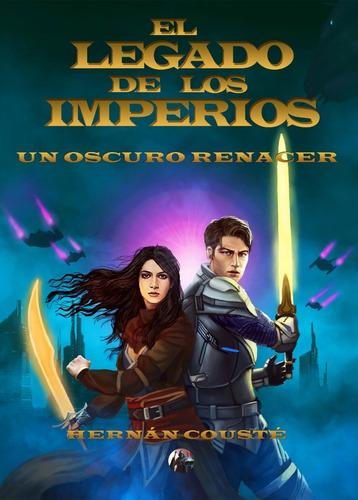 El Legado De Los Imperios: Un Oscuro Renacer