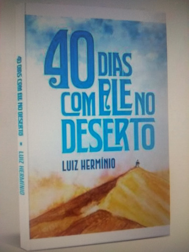 40 Dias Com Ele No Deserto - Livro Pr. Luiz Herminio