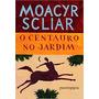 Livro O Centauro No Jardim Scliar, Moacyr
