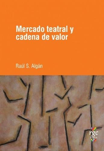 Mercado Teatral Y Cadena De Valor