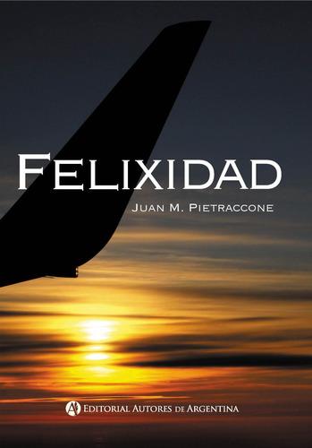 Felixidad - Juan Mariano Pietraccone