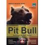 Pitbull criação, treinamento, cuidados