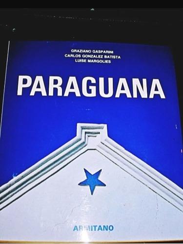 Libro Paraguana Ediciones Armitaño Graziano Gasparini Nuevos