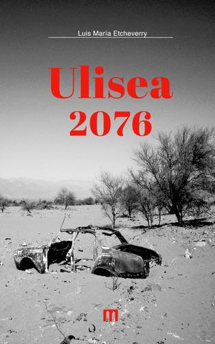 Ulisea 2076 Luis María Etcheverry Mediarte Estudios
