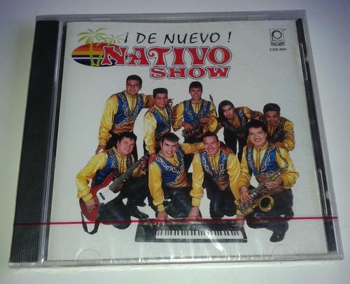 Nativo Show De Nuevo ¡ Cd Sellado De Fabrica  1998 Peerless
