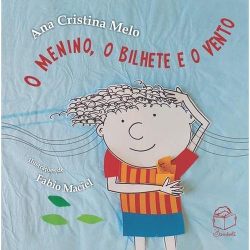 Livro O Menino, O Bilhete E O Vento Ana Cristina Melo