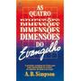 As Quatro Dimensões Do Evangelho A. B. Simpson