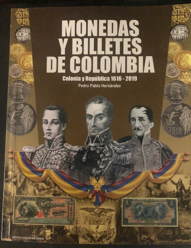 Catalogo Monedas Y Billetes De Colombia 1616-2019 P P Hernan