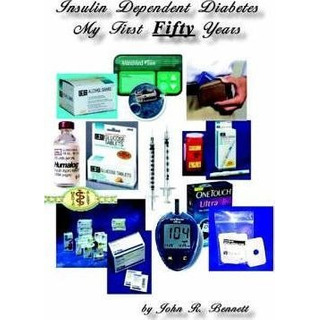 Insulin Dependent Diabets My First Fifty Years - John R. ...