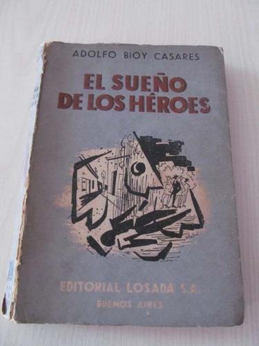 El Sueño De Los Héroes. Bioy Casares. Primera Edición