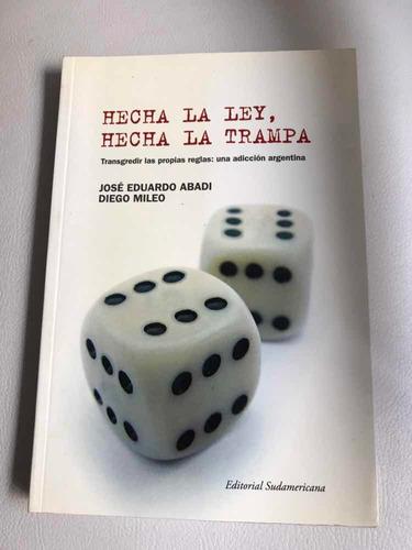 Hecha La Ley, Hecha La Trampa. Autores:abadi &mileo.