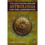 Livro Tudo O Que Você Queria Saber Sobre Astrologia