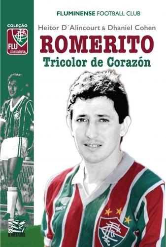 Novo Livro Romerito: Tricolor De Corazón Fluminense