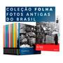 Coleção Folha Fotos Antigas Do Brasil Completa Lacrada