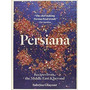 Persiana Recipes From The Middle East And Bevond