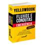 Yellowbook Fluxos E Condutas: Emergência Medicina 2ª Ed