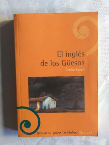 Libro El Ingles De Los Güesos Benito Lynch