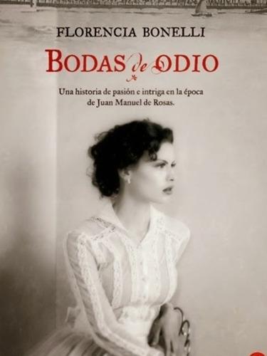 Libro Bodas De Odio Florencia Bonelli