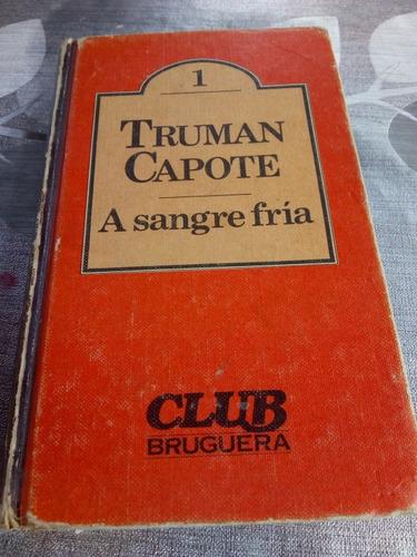 Libro Truman Capote , A Sangre Fria , Editoria Club Bruguera