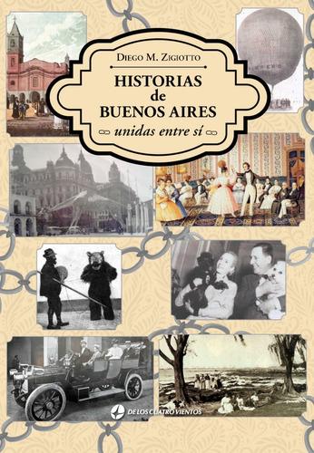 Historias De Buenos Aires Unidas Entre Sí - Zigiotto