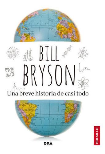 Una Breve Historia De Casi Todo - Bryson , Bill