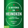 Livro A História Da Heineken