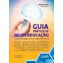 Guia Prático De Neuroeducação Neuropsicopedagogia