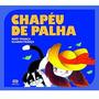 Chapéu De Palha Mary E Eliardo França