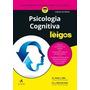 Livro Psicologia Cognitiva Para Leigos