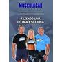 Livro: Musculação Total: Vol 5: Fazendo Uma Ótima Escolha
