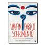 Livro Um Fim Para O Sofrimento: O Buda No Mundo